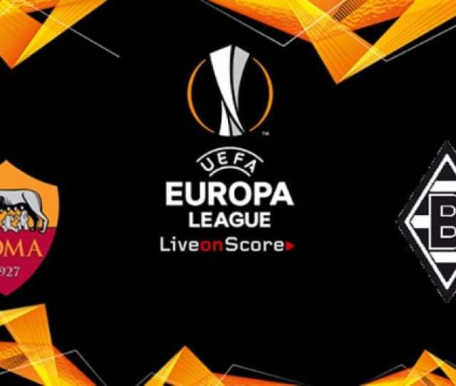 Europa League Match Day  Roma Vs Borussia Monchengladbach